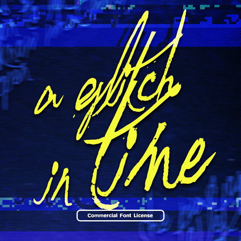 A Glitch In Time Font and Commercial License from SickCapital.com
