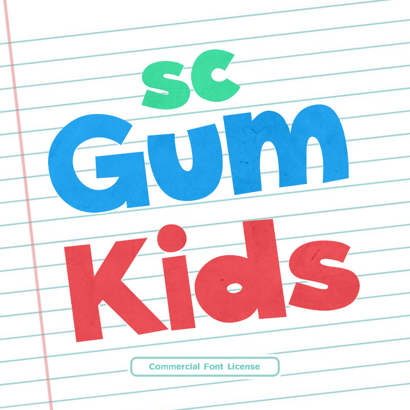 SC Gum Kids Font and Commercial License from SickCapital.com