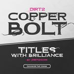Dirt2 Copperbolt Vice Font and Commercial License from SickCapital.com
