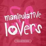 Manipulative Lovers Full Font and Commercial License from SickCapital.com
